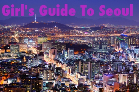 a girls guide to seoul